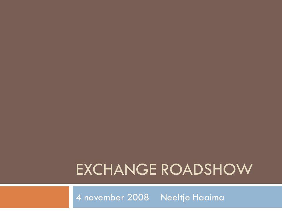 EXCHANGE ROADSHOW 4 november 2008Neeltje Haaima