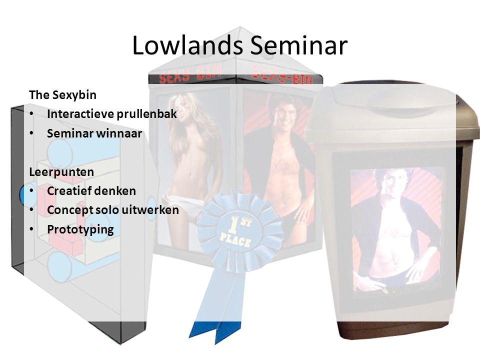 Lowlands Seminar The Sexybin Interactieve prullenbak Seminar winnaar Leerpunten Creatief denken Concept solo uitwerken Prototyping
