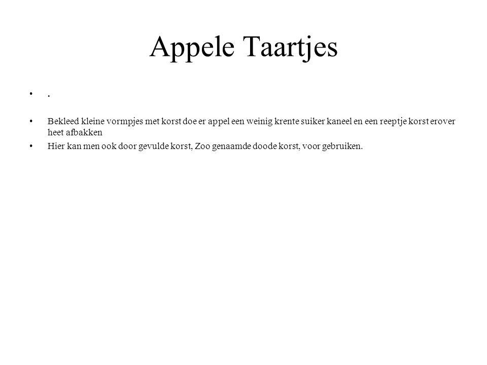 Appele Taartjes. Bekleed kleine vormpjes met korst doe er appel een weinig krente suiker kaneel en een reeptje korst erover heet afbakken Hier kan men