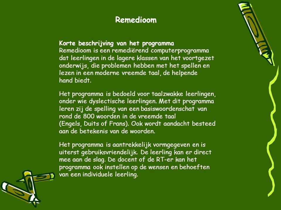 Remedioom Korte beschrijving van het programma Remedioom is een remediërend computerprogramma dat leerlingen in de lagere klassen van het voortgezet o