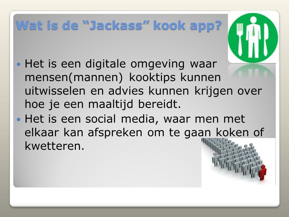 """Wat is de """"Jackass"""" kook app? Het is een digitale omgeving waar mensen(mannen) kooktips kunnen uitwisselen en advies kunnen krijgen over hoe je een ma"""