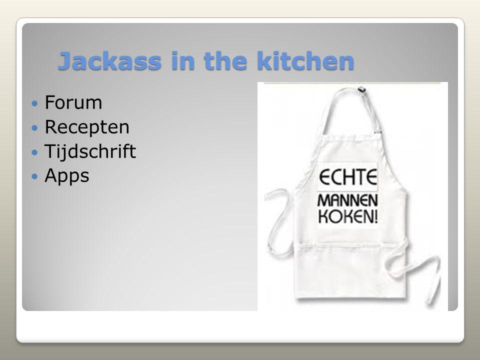 Recepten Tijdschrift Apps Jackass in the kitchen Jackass in the kitchen
