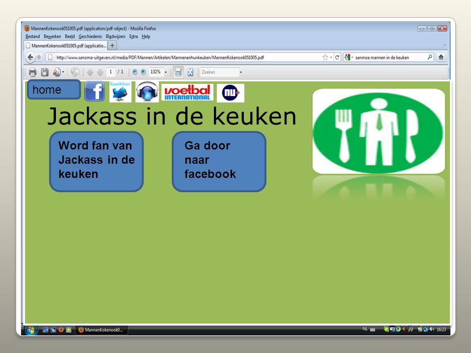 Jackass in de keuken Word fan van Jackass in de keuken home Ga door naar facebook