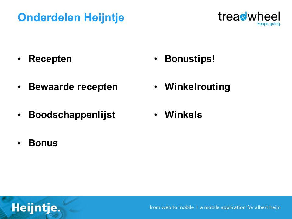 Onderdelen Heijntje Recepten Bewaarde recepten Boodschappenlijst Bonus Bonustips.