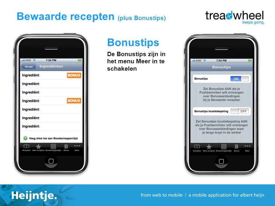 Bonustips De Bonustips zijn in het menu Meer in te schakelen