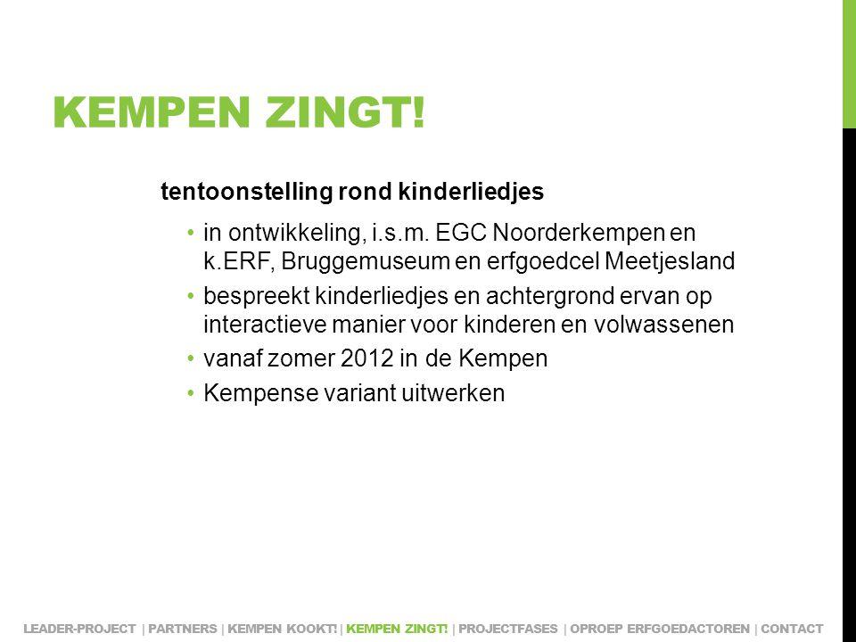 KEMPEN ZINGT. tentoonstelling rond kinderliedjes in ontwikkeling, i.s.m.