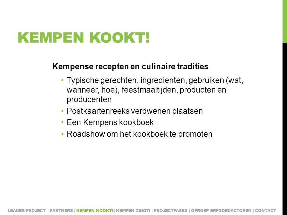 KEMPEN KOOKT! Kempense recepten en culinaire tradities Typische gerechten, ingrediënten, gebruiken (wat, wanneer, hoe), feestmaaltijden, producten en
