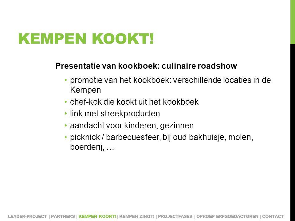KEMPEN KOOKT! Presentatie van kookboek: culinaire roadshow promotie van het kookboek: verschillende locaties in de Kempen chef-kok die kookt uit het k