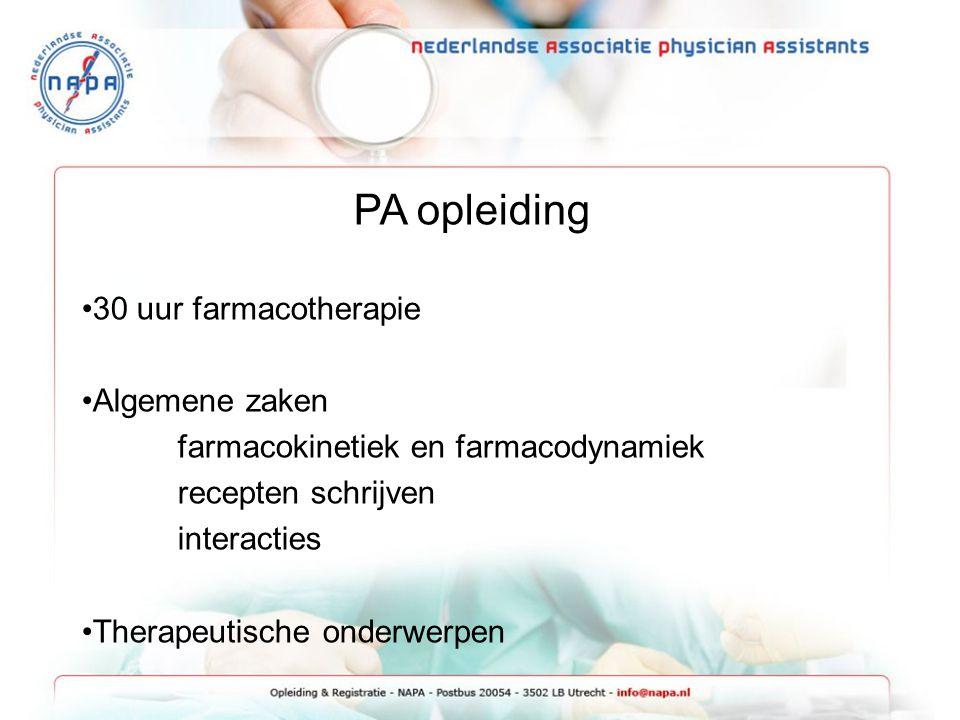 PA opleiding 30 uur farmacotherapie Algemene zaken farmacokinetiek en farmacodynamiek recepten schrijven interacties Therapeutische onderwerpen