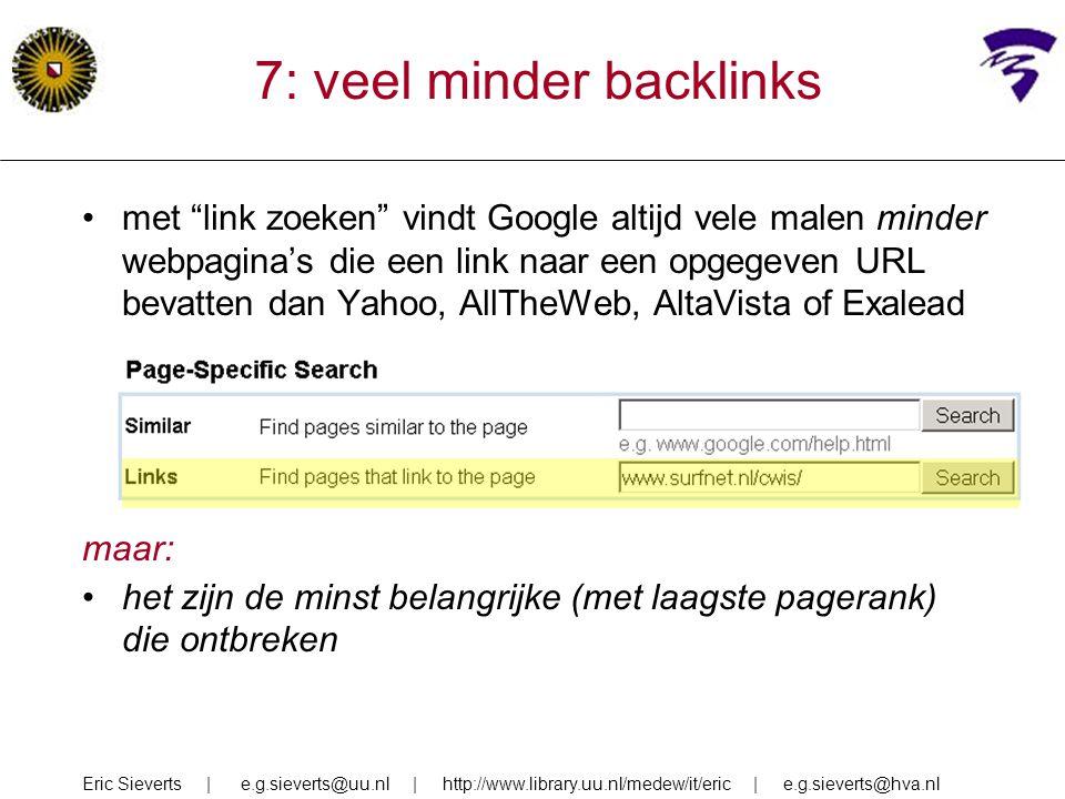 """7: veel minder backlinks met """"link zoeken"""" vindt Google altijd vele malen minder webpagina's die een link naar een opgegeven URL bevatten dan Yahoo, A"""