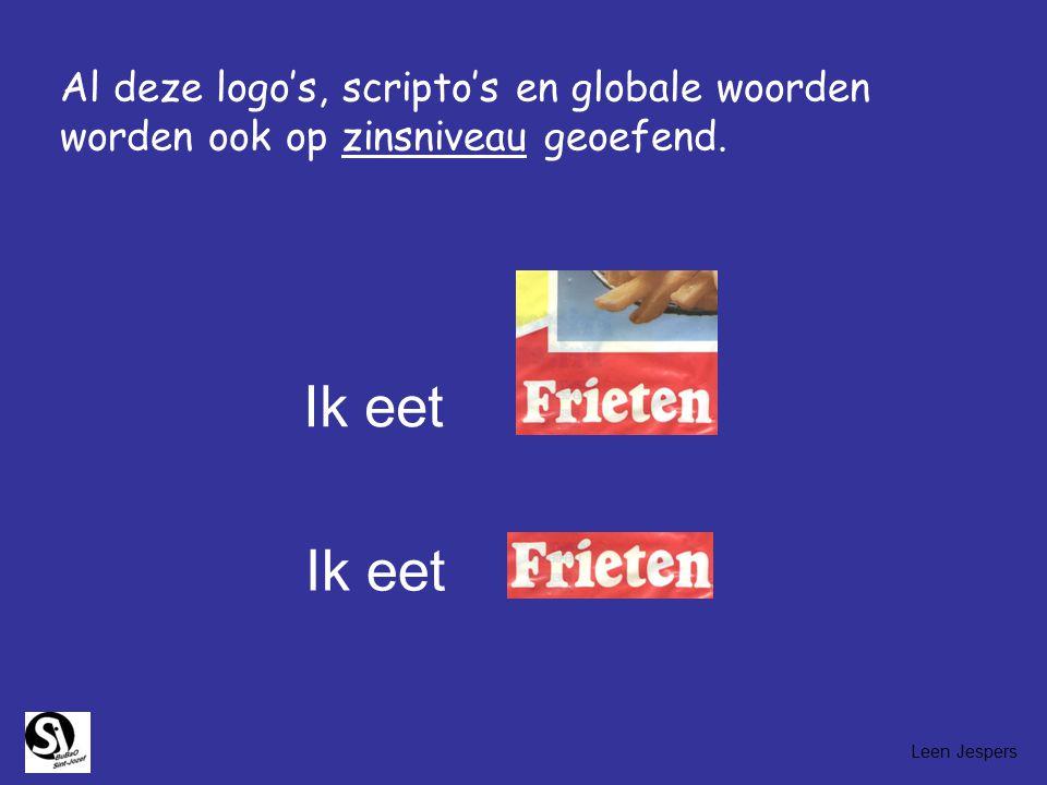 Al deze logo's, scripto's en globale woorden worden ook op zinsniveau geoefend. Ik eet Leen Jespers