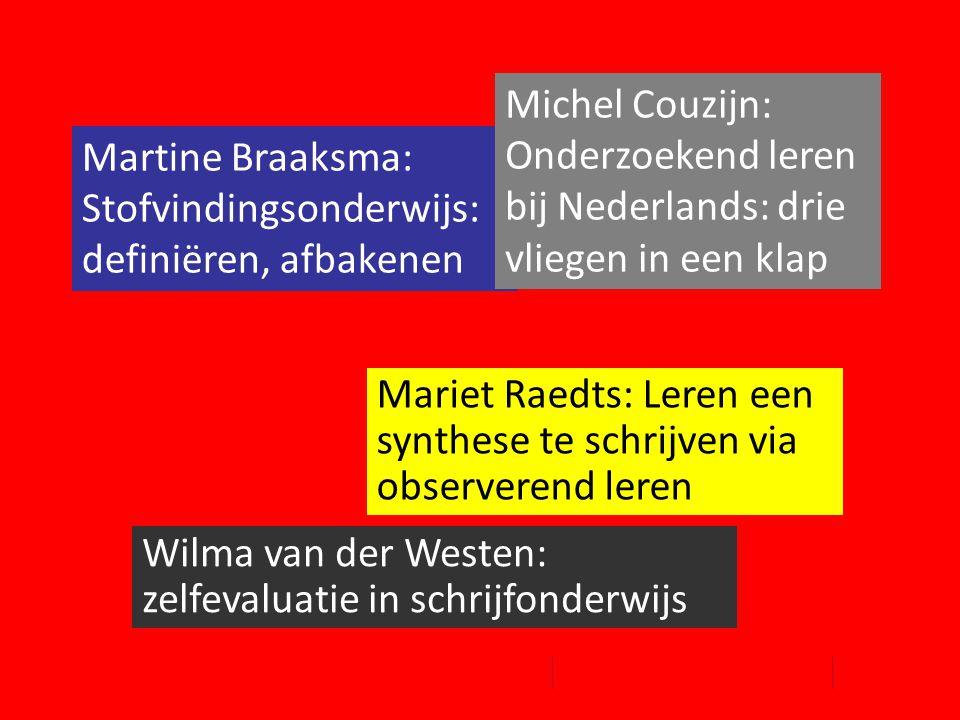 Martine Braaksma: Stofvindingsonderwijs: definiëren, afbakenen Mariet Raedts: Leren een synthese te schrijven via observerend leren Michel Couzijn: On