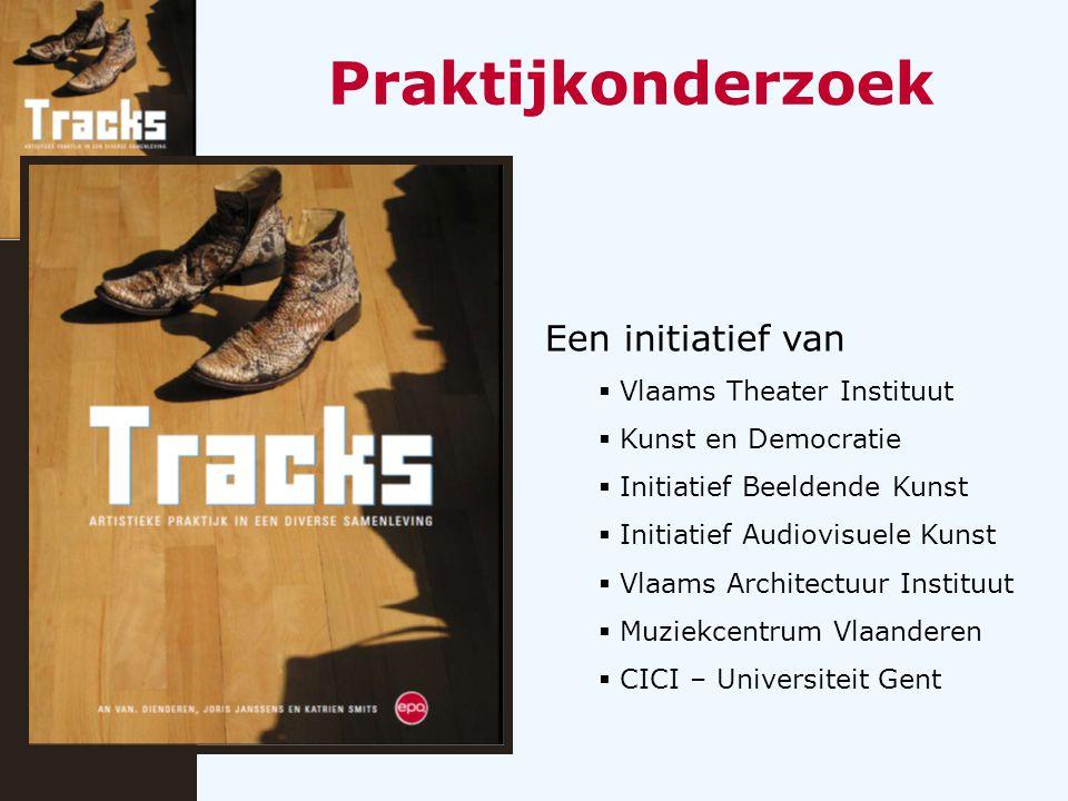 Een initiatief van  Vlaams Theater Instituut  Kunst en Democratie  Initiatief Beeldende Kunst  Initiatief Audiovisuele Kunst  Vlaams Architectuur Instituut  Muziekcentrum Vlaanderen  CICI – Universiteit Gent Praktijkonderzoek