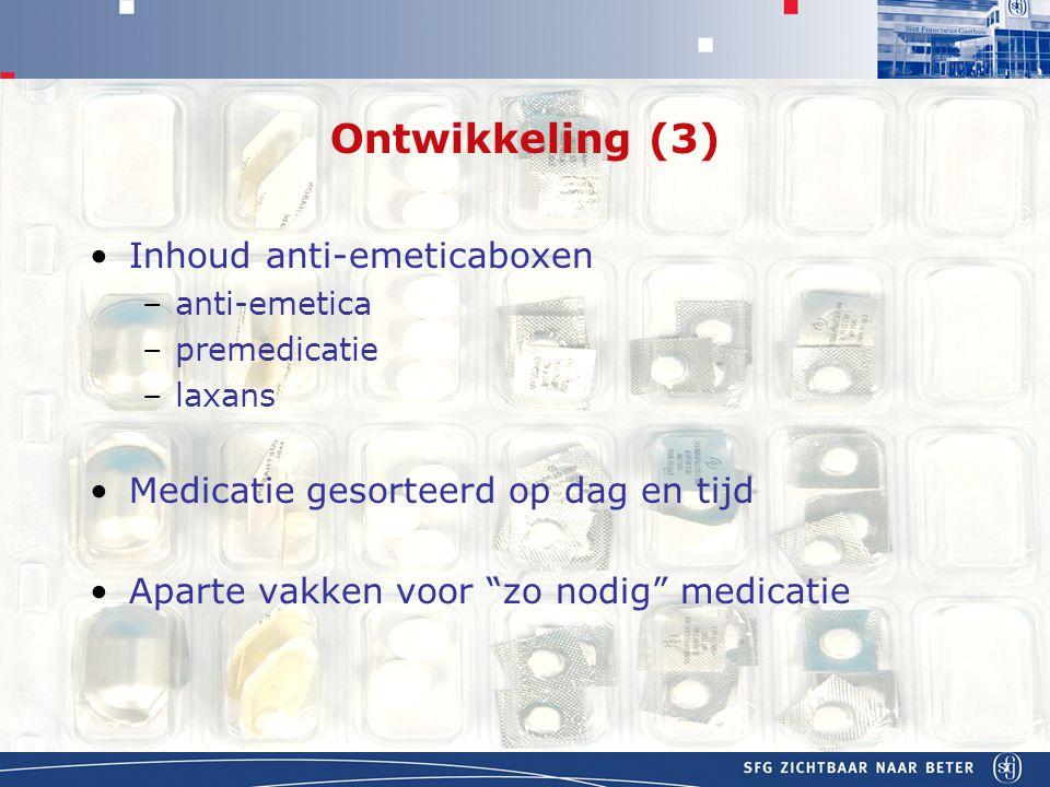 Ontwikkeling (3) Inhoud anti-emeticaboxen –anti-emetica –premedicatie –laxans Medicatie gesorteerd op dag en tijd Aparte vakken voor zo nodig medicatie