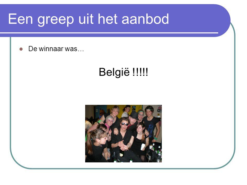 Een greep uit het aanbod De winnaar was… België !!!!!