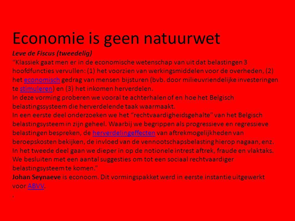 """Economie is geen natuurwet Leve de Fiscus (tweedelig) """"Klassiek gaat men er in de economische wetenschap van uit dat belastingen 3 hoofdfuncties vervu"""