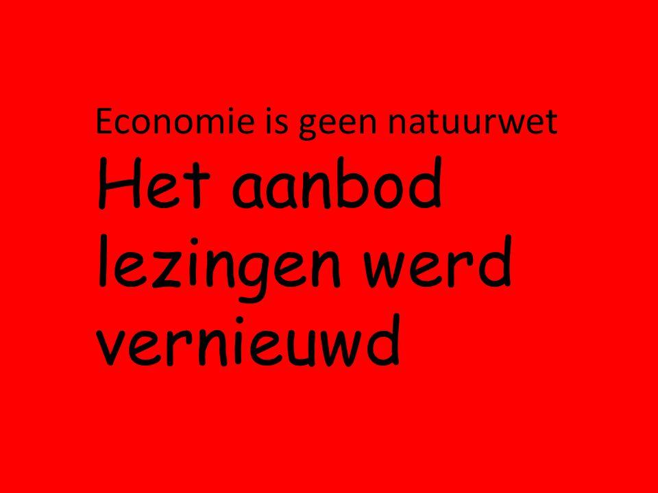 Economie is geen natuurwet Het aanbod lezingen werd vernieuwd