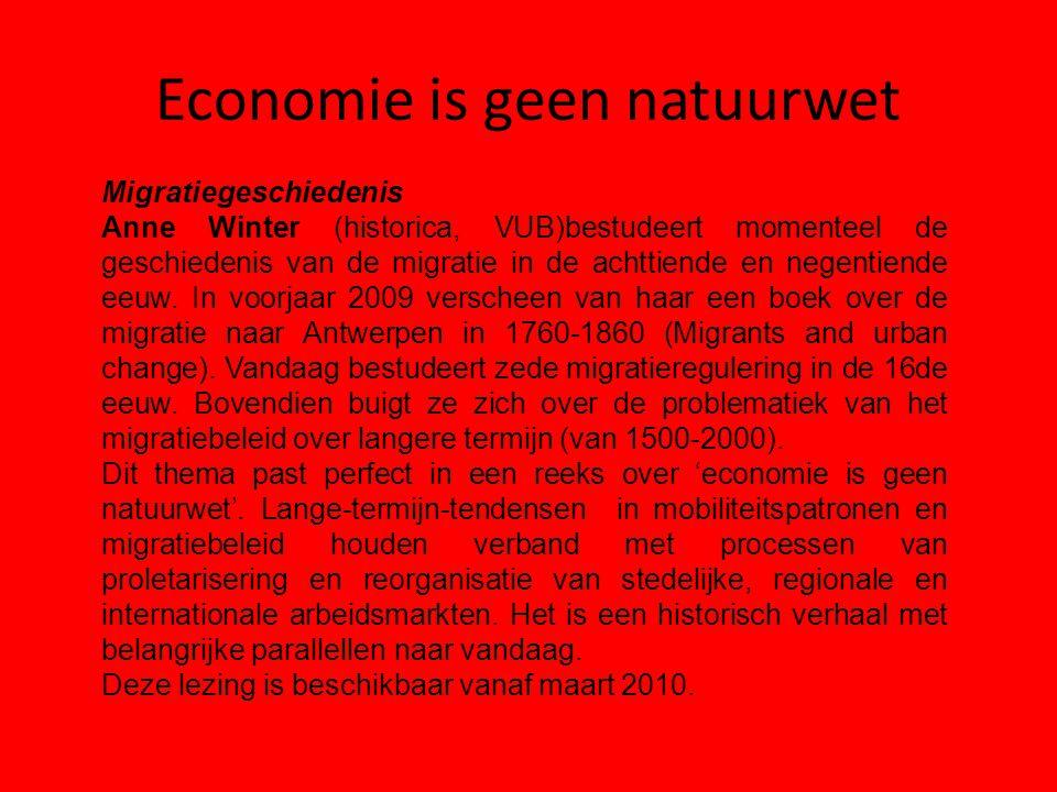 Economie is geen natuurwet Migratiegeschiedenis Anne Winter (historica, VUB)bestudeert momenteel de geschiedenis van de migratie in de achttiende en n