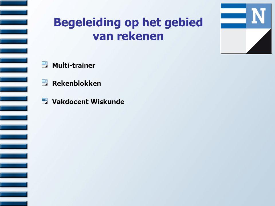 Begeleiding op het gebied van rekenen Multi-trainer Rekenblokken Vakdocent Wiskunde