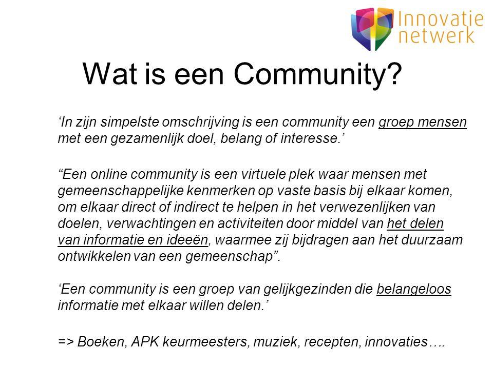 """Wat is een Community? 'In zijn simpelste omschrijving is een community een groep mensen met een gezamenlijk doel, belang of interesse.' """"Een online co"""