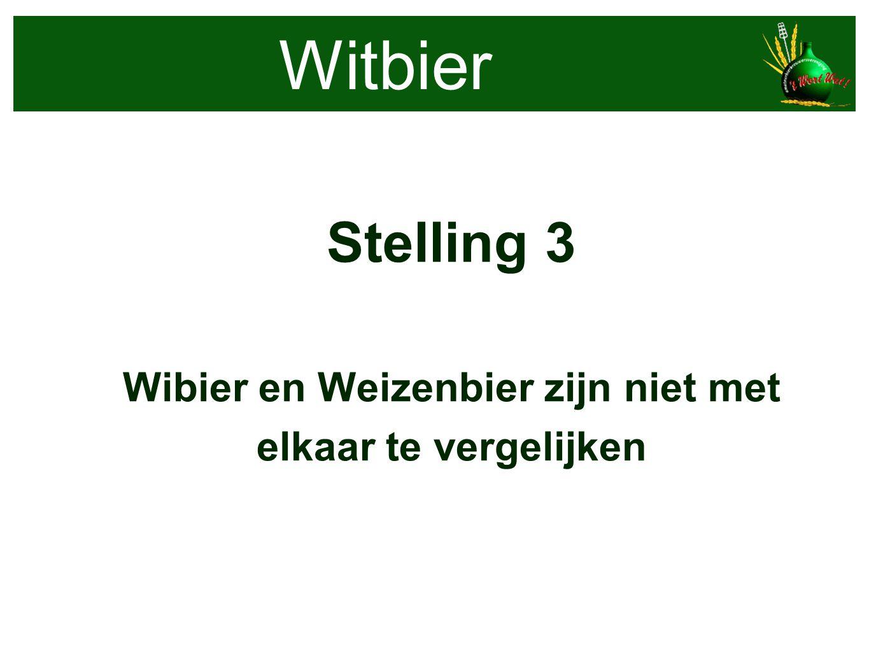 Witbier Stelling 3 Wibier en Weizenbier zijn niet met elkaar te vergelijken