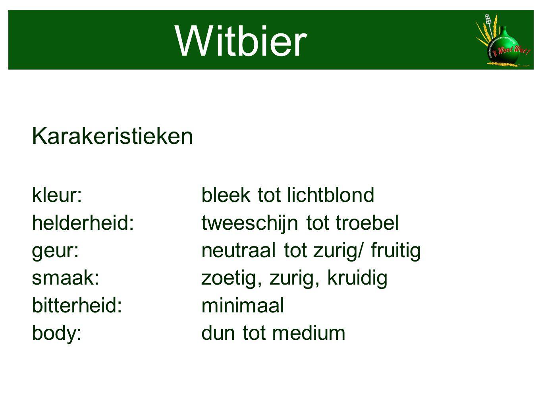 Witbier Karakeristieken kleur: bleek tot lichtblond helderheid: tweeschijn tot troebel geur: neutraal tot zurig/ fruitig smaak: zoetig, zurig, kruidig