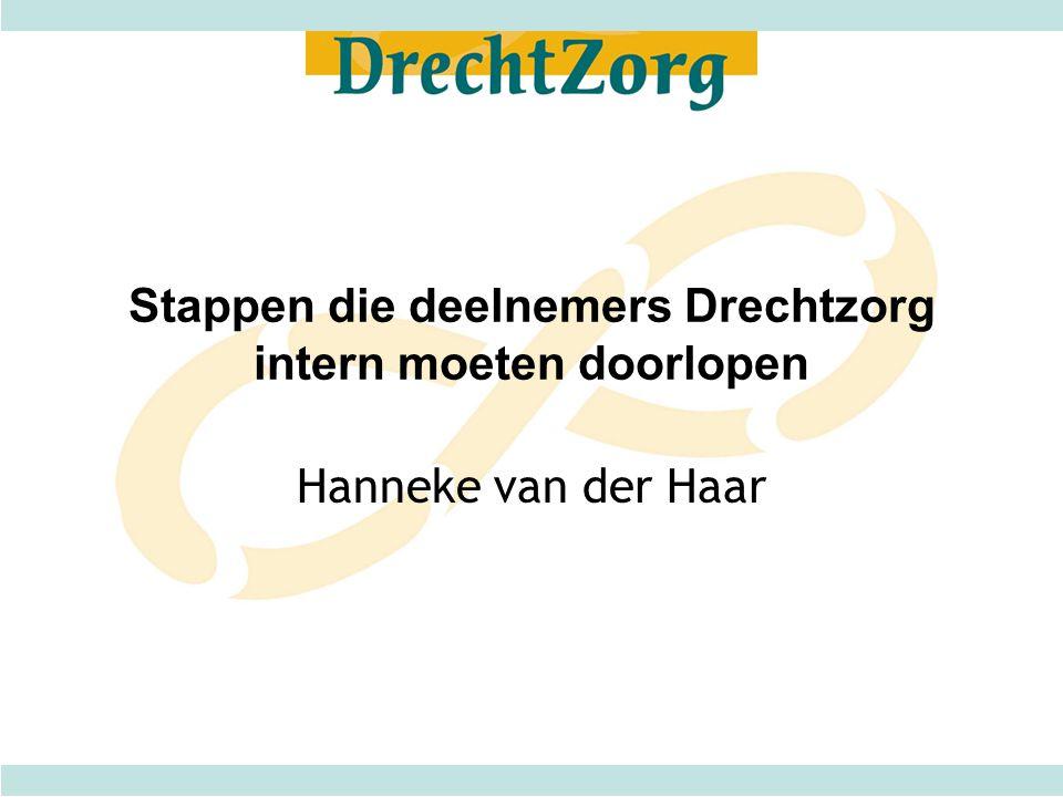 Stappen die deelnemers Drechtzorg intern moeten doorlopen Hanneke van der Haar