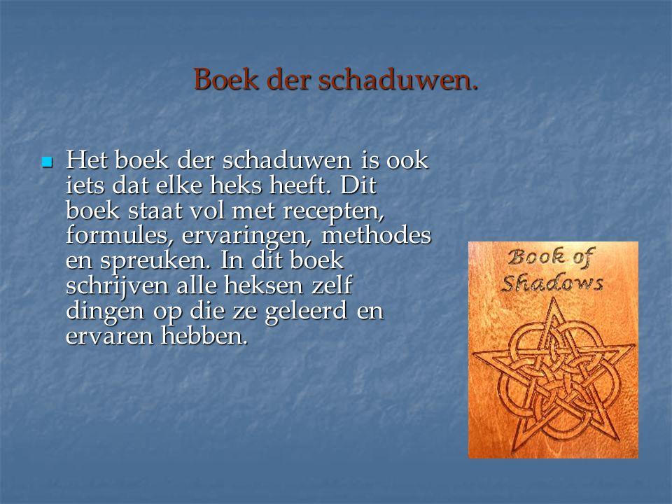 Boek der schaduwen. Het boek der schaduwen is ook iets dat elke heks heeft. Dit boek staat vol met recepten, formules, ervaringen, methodes en spreuke