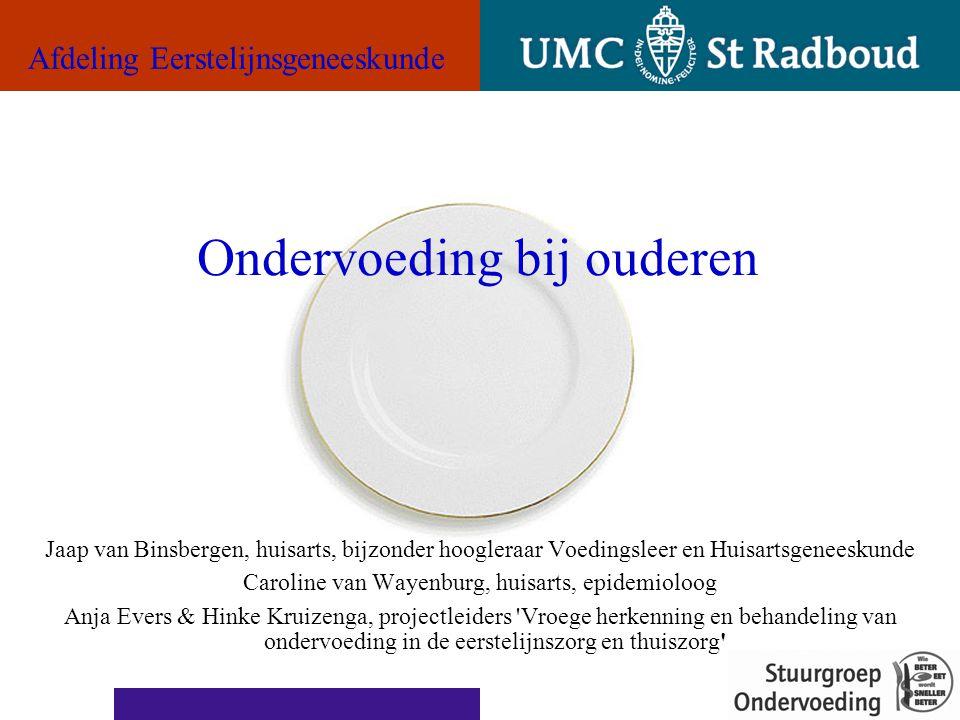Ondervoeding bij ouderen Aandacht voor transmurale samenwerking (ketenzorg) Aandacht voor transmurale samenwerking (ketenzorg) 0 22 Gewicht thuis opname thuis tijd