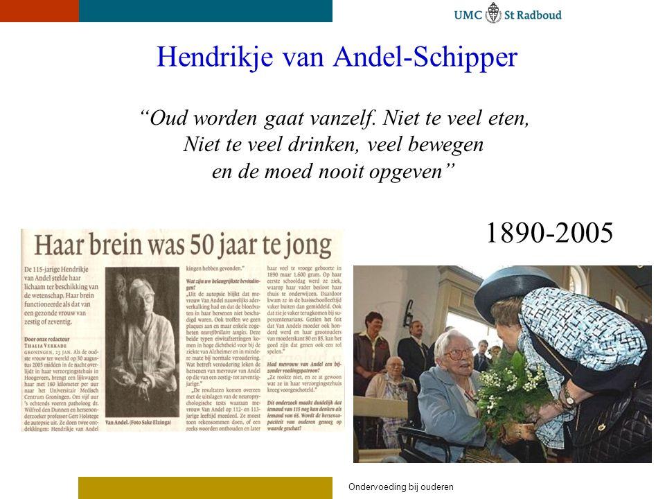 """Hendrikje van Andel-Schipper 1890-2005 """"Oud worden gaat vanzelf. Niet te veel eten, Niet te veel drinken, veel bewegen en de moed nooit opgeven"""" Onder"""
