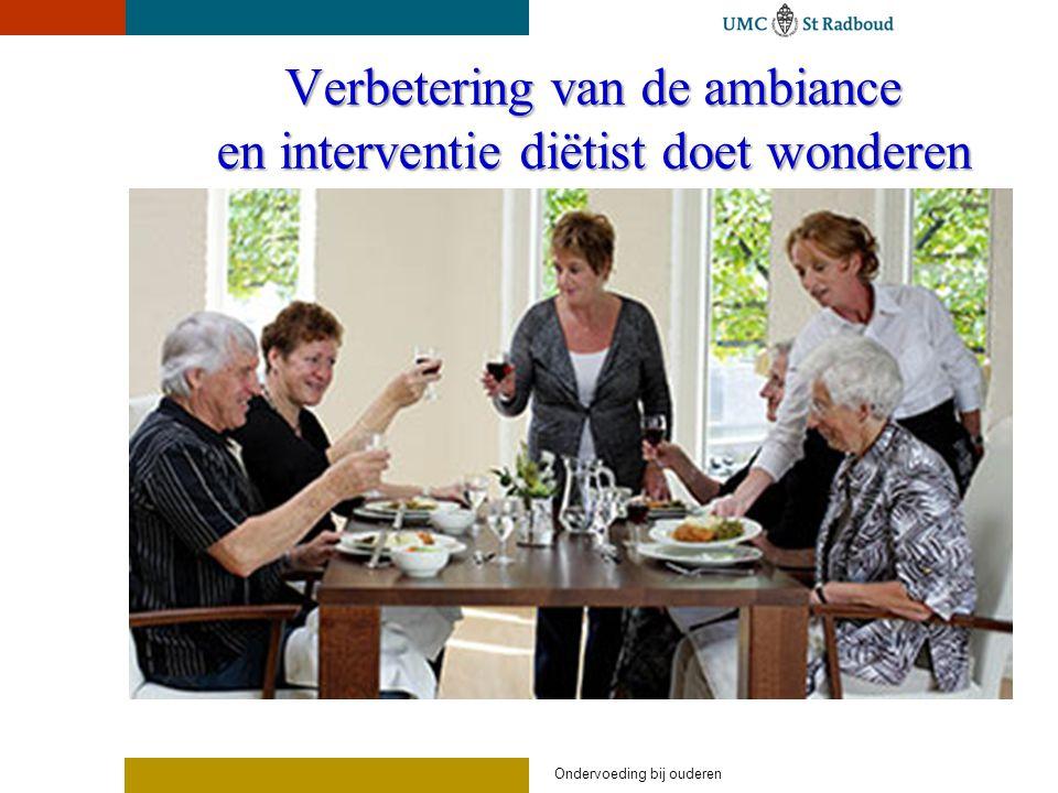 Verbetering van de ambiance en interventie diëtist doet wonderen Ondervoeding bij ouderen