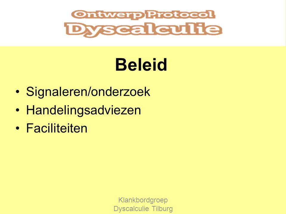 Beleid Signaleren/onderzoek Handelingsadviezen Faciliteiten Klankbordgroep Dyscalculie Tilburg