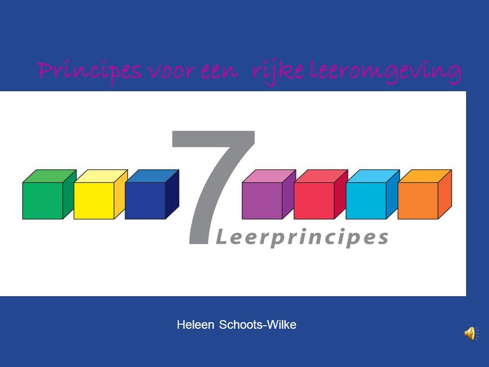 Principes voor een rijke leeromgeving Heleen Schoots-Wilke