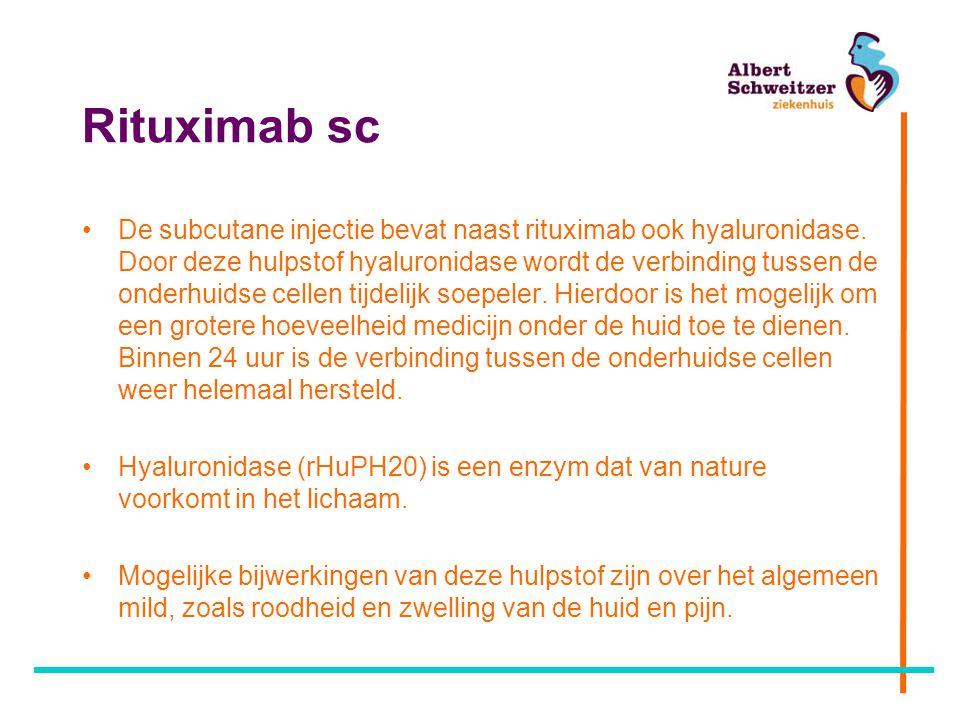 Rituximab sc De subcutane injectie bevat naast rituximab ook hyaluronidase. Door deze hulpstof hyaluronidase wordt de verbinding tussen de onderhuidse