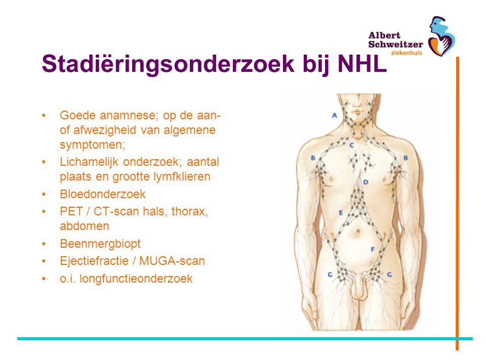 Stadiëringsonderzoek bij NHL Goede anamnese; op de aan- of afwezigheid van algemene symptomen; Lichamelijk onderzoek; aantal plaats en grootte lymfkli