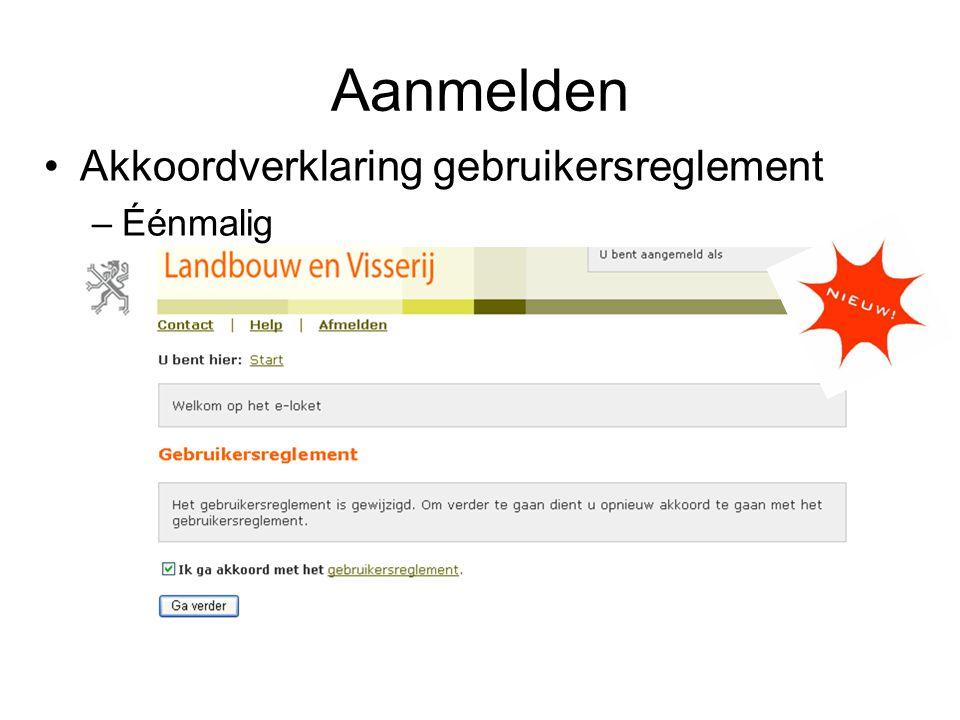 Aanmelden Akkoordverklaring gebruikersreglement –Éénmalig –Nieuwe versie, nieuwe akkoordverklaring