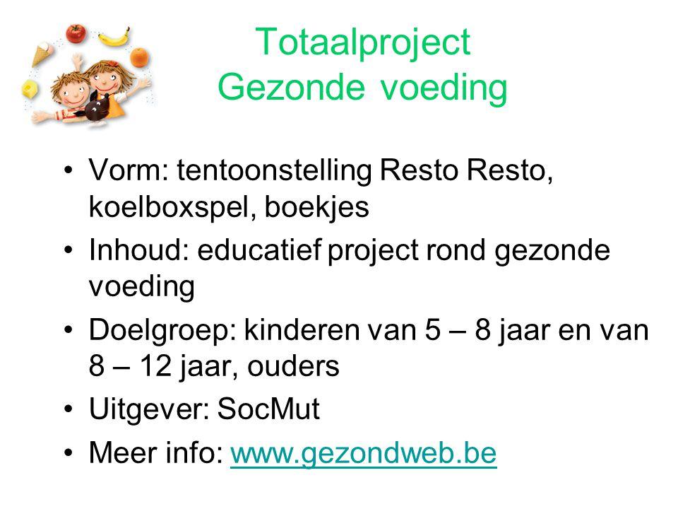 Totaalproject Gezonde voeding Vorm: tentoonstelling Resto Resto, koelboxspel, boekjes Inhoud: educatief project rond gezonde voeding Doelgroep: kinder