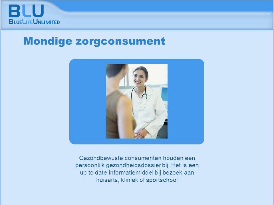 Amsterdam 9 september 2005 BLU Vision Table Gezondbewuste consumenten houden een persoonlijk gezondheidsdossier bij. Het is een up to date informatiem