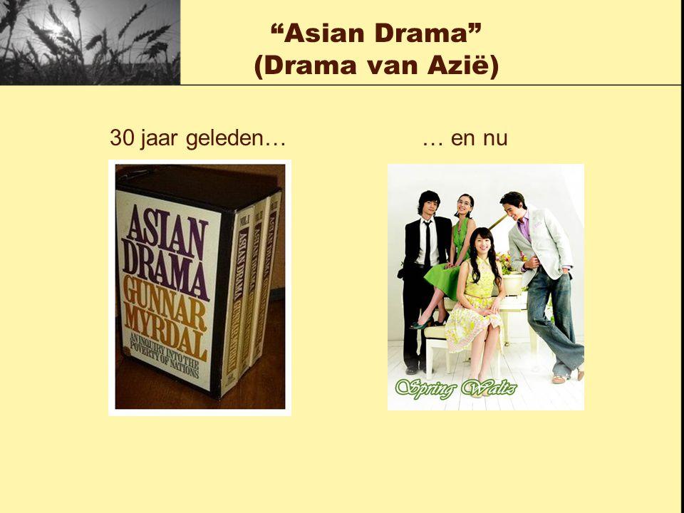 Asian Drama (Drama van Azië) 30 jaar geleden… … en nu