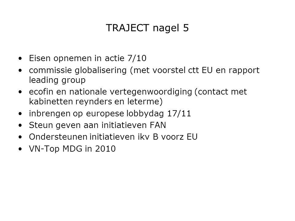 TRAJECT nagel 5 Eisen opnemen in actie 7/10 commissie globalisering (met voorstel ctt EU en rapport leading group ecofin en nationale vertegenwoordigi