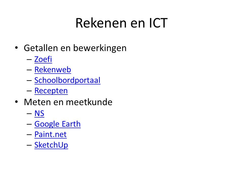 Rekenen en ICT Getallen en bewerkingen – Zoefi Zoefi – Rekenweb Rekenweb – Schoolbordportaal Schoolbordportaal – Recepten Recepten Meten en meetkunde