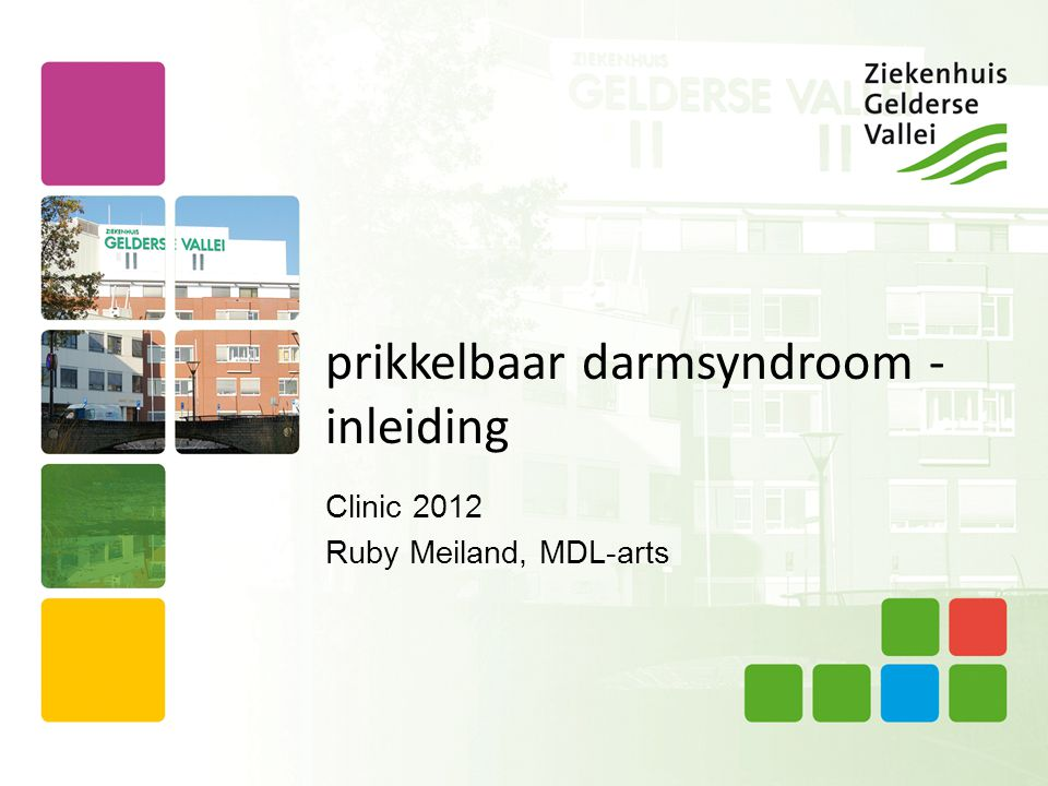 prikkelbaar darmsyndroom - inleiding Clinic 2012 Ruby Meiland, MDL-arts