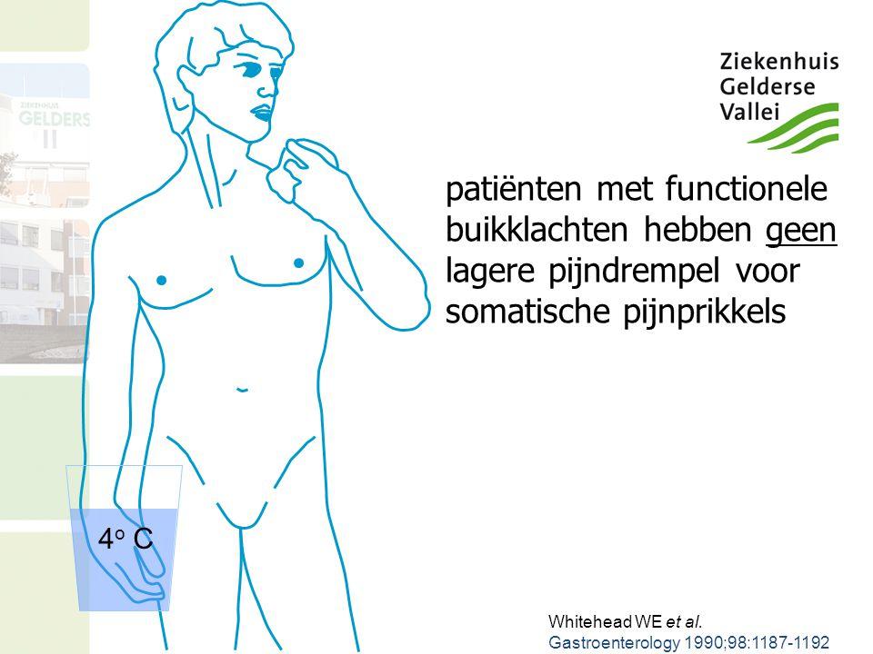 4 o C patiënten met functionele buikklachten hebben geen lagere pijndrempel voor somatische pijnprikkels Whitehead WE et al. Gastroenterology 1990;98: