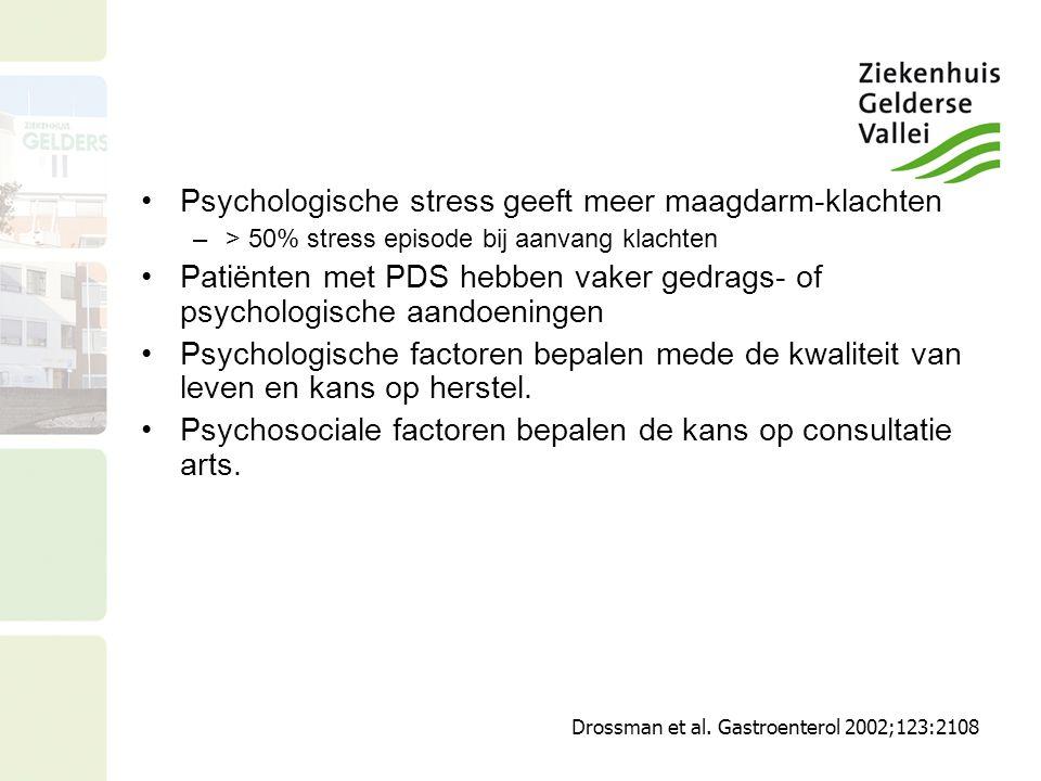 Psychologische stress geeft meer maagdarm-klachten –> 50% stress episode bij aanvang klachten Patiënten met PDS hebben vaker gedrags- of psychologische aandoeningen Psychologische factoren bepalen mede de kwaliteit van leven en kans op herstel.