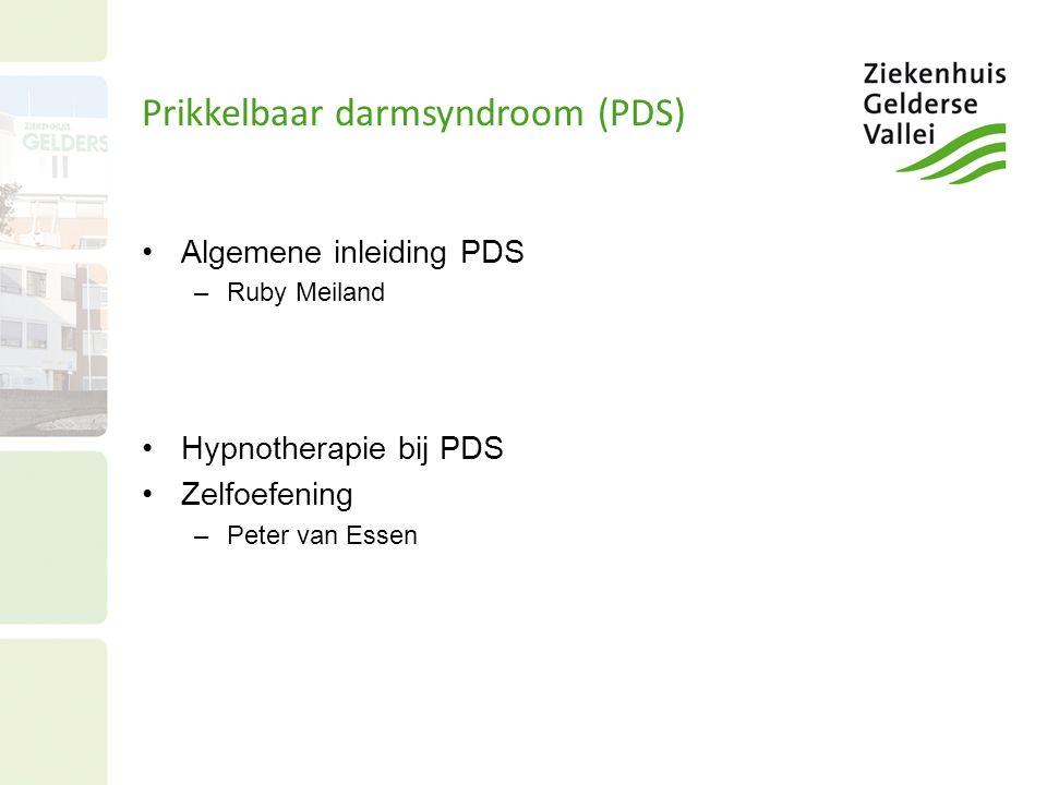 Prikkelbaar darmsyndroom (PDS) Algemene inleiding PDS –Ruby Meiland Hypnotherapie bij PDS Zelfoefening –Peter van Essen