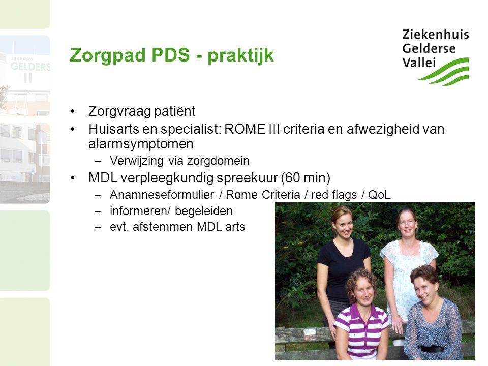 Zorgpad PDS - praktijk Zorgvraag patiënt Huisarts en specialist: ROME III criteria en afwezigheid van alarmsymptomen –Verwijzing via zorgdomein MDL ve