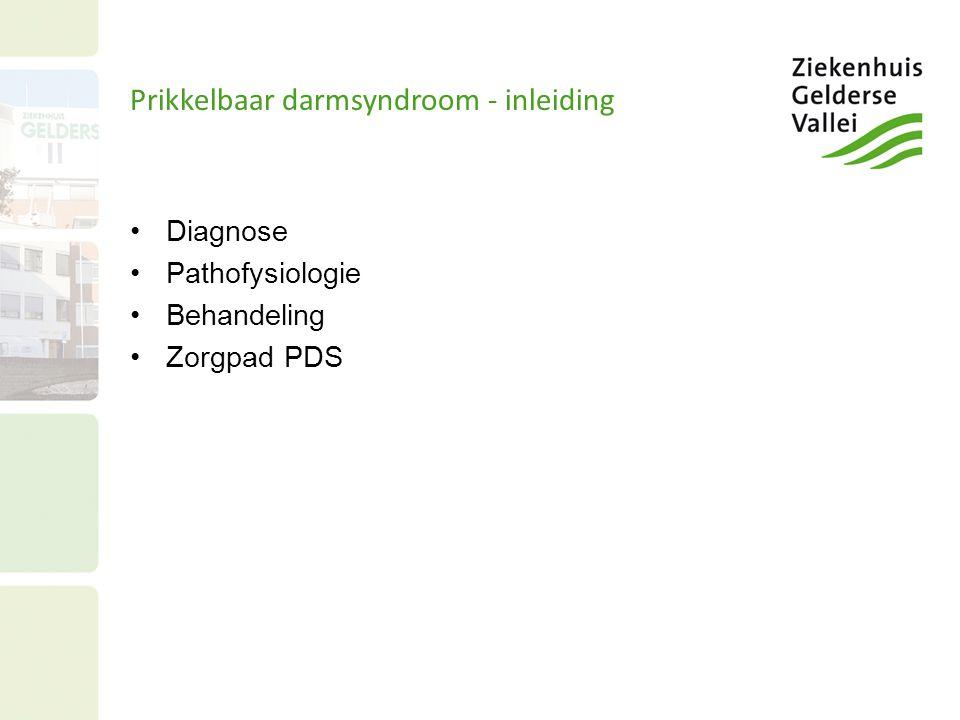 Prikkelbaar darmsyndroom - inleiding Diagnose Pathofysiologie Behandeling Zorgpad PDS