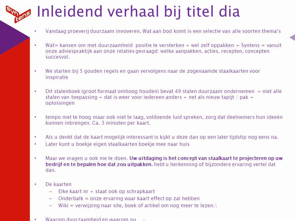 Doe de scan www.syntens.nl/duurzaaminnoverenwww.syntens.nl/duurzaaminnoveren Doe de energiescan op www.energiecentrum.nlwww.energiecentrum.nl Installeer de milieubarometer www.milieubarometer.nlwww.milieubarometer.nl