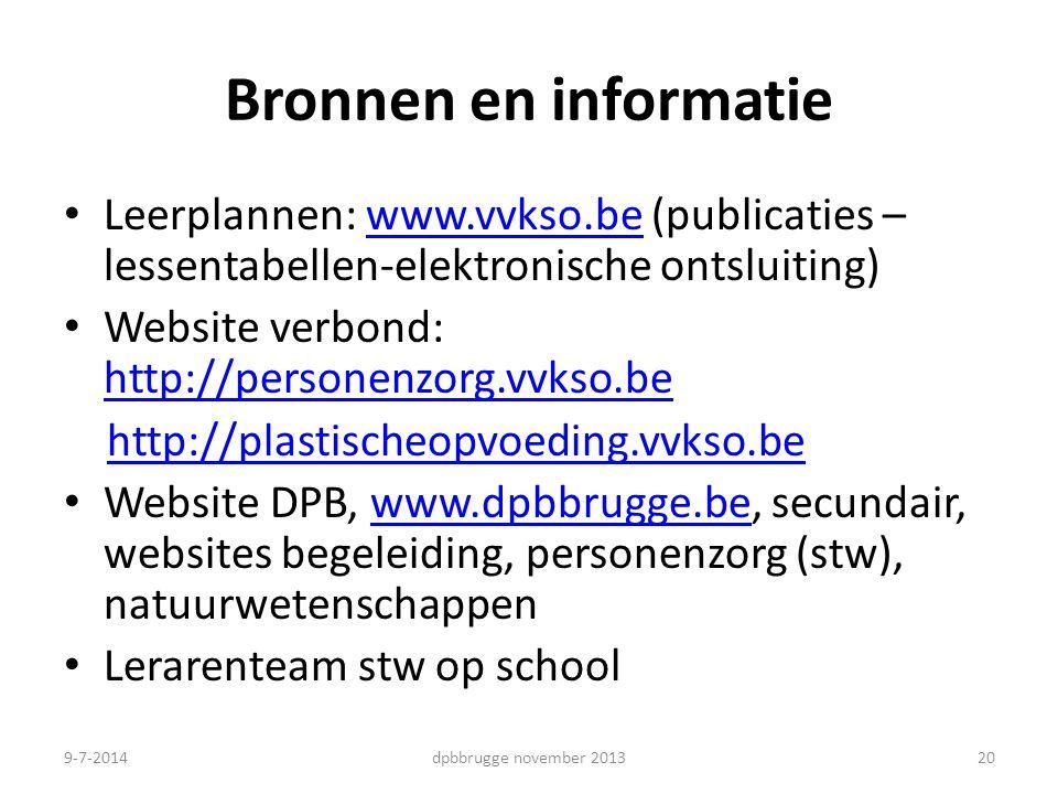 20 Bronnen en informatie Leerplannen: www.vvkso.be (publicaties – lessentabellen-elektronische ontsluiting)www.vvkso.be Website verbond: http://personenzorg.vvkso.be http://personenzorg.vvkso.be http://plastischeopvoeding.vvkso.behttp://plastischeopvoeding.vvkso.be Website DPB, www.dpbbrugge.be, secundair, websites begeleiding, personenzorg (stw), natuurwetenschappenwww.dpbbrugge.be Lerarenteam stw op school dpbbrugge november 20139-7-2014