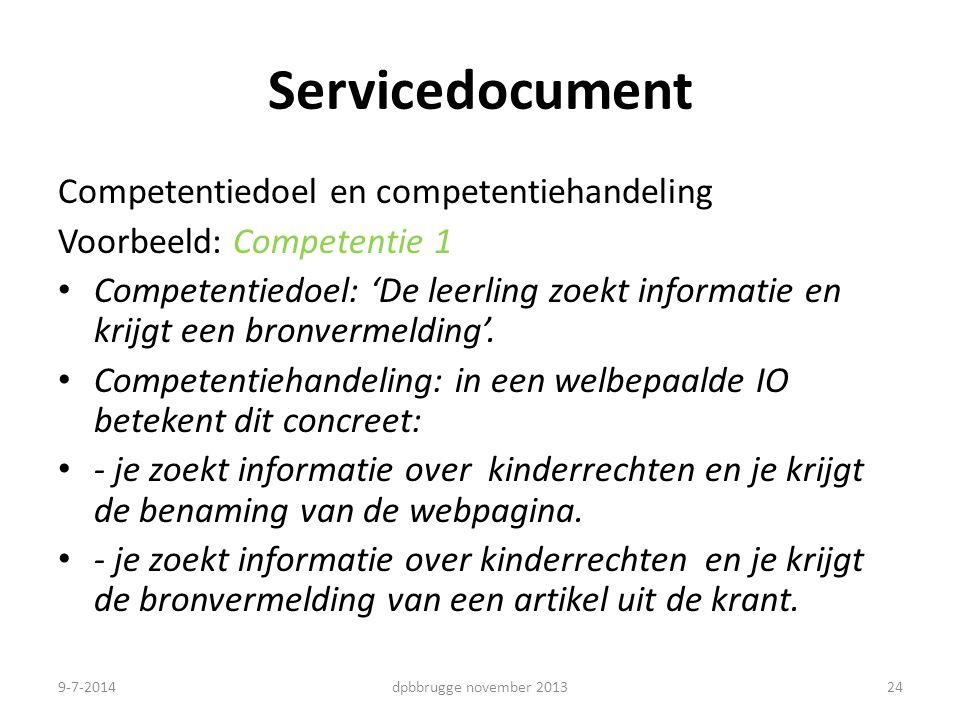 24 Servicedocument Competentiedoel en competentiehandeling Voorbeeld: Competentie 1 Competentiedoel: 'De leerling zoekt informatie en krijgt een bronv